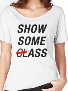 SHOW SOME CLASS ASS TYPOGRAPHY SHIRT Women's Relaxed Fit T-Shirt