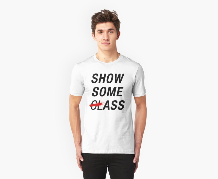 SHOW SOME CLASS ASS TYPOGRAPHY SHIRT by easycherry