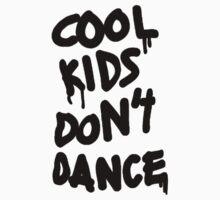 Cool Kids Don't Dance by Julia Kolos