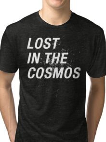 LOST IN THE COSMOS Shirt Tri-blend T-Shirt