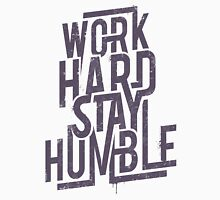 Work Hard Stay Humble Unisex T-Shirt