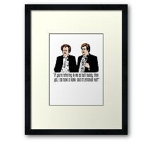 "Step Brothers - ""If You're Referring to Me..."" Framed Print"