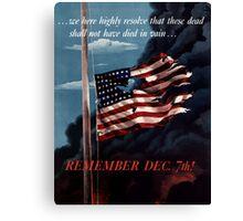 Remember December 7th Canvas Print