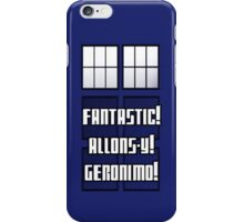 Fantastic! Allons-y! Geronimo! iPhone Case/Skin