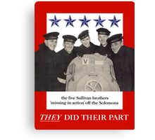 The Sullivan Brothers They Did Their Part Canvas Print