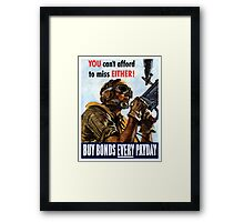 You Can't Afford To Miss Either Buy Bonds Every Payday Framed Print