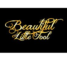 Beautiful Little Fool Photographic Print