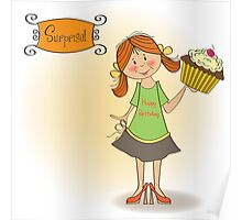 birthday greeting card with girl and big cupcake Poster