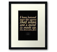 I have learned over ther years that when one's mind is made up, this diminishes fear - Rosa Parks Framed Print