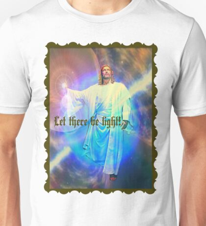 let there be light Unisex T-Shirt