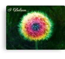 I believe! Do you? Canvas Print