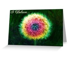 I believe! Do you? Greeting Card