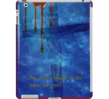 no more blood in the name of god! iPad Case/Skin