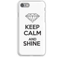Keep Calm and Shine iPhone case. iPhone Case/Skin