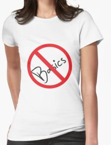 No Basics Allowed Womens Fitted T-Shirt