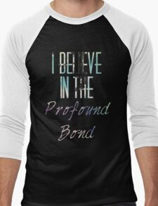 I Believe in the Profound Bond T-Shirt