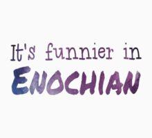 Funnier in Enochian by frankiieffect