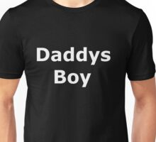 Daddys Boy White on Black T'Shirt Unisex T-Shirt