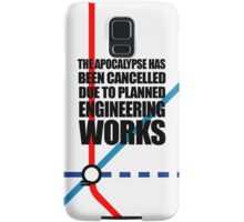 The Apocalypse Has Been Cancelled Due To Planned Engineering Works Samsung Galaxy Case/Skin