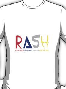 RASH: Rangers against Saban Hackjobs T-Shirt