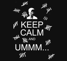Keep Calm and Ummm...  Kids Tee