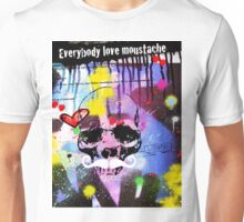 Everybody love moustache Unisex T-Shirt