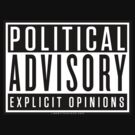 Political Advisory Explicit Opinions by LibertyManiacs