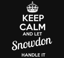 SNOWDON KEEP CLAM AND LET  HANDLE IT - T Shirt, Hoodie, Hoodies, Year, Birthday  by novalac3