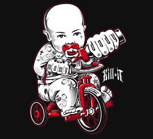 Kill It Trike Baby Unisex T-Shirt