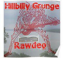 Hillbilly Grunge Rawdeo Poster