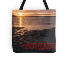 Matthew 6:34 (day 5) Tote Bag