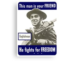 Englishman -- This Man Is Your Friend Canvas Print