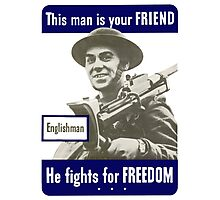 Englishman -- This Man Is Your Friend Photographic Print