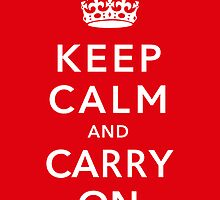 Keep Calm And Carry On  by warishellstore