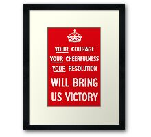Your Courage Will Bring Us Victory Framed Print
