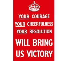 Your Courage Will Bring Us Victory Photographic Print