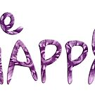 Be HAPPY Smile Quote #03 by Silvia Neto