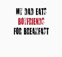 My Dad eats boyfriends for breakfast Womens Fitted T-Shirt