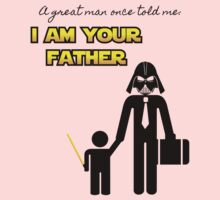 A great man once told me: I am your father Kids Clothes