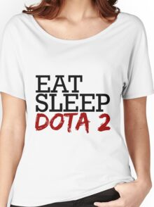 eat, sleep, dota 2 Women's Relaxed Fit T-Shirt