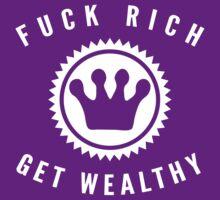 Fuck Rich Get Wealthy [Wht] | FreshTS by FreshThreadShop