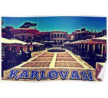 KARLOVASI, SAMOS ISLAND GREECE Poster