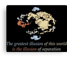The Greatest Illusions of this World - Avatar The Last Airbender Canvas Print