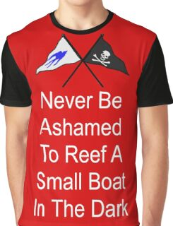 Ashamed to Reef a Small Boat in the Dark Graphic T-Shirt