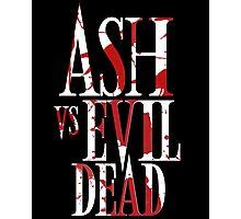 Ash Vs Evil Dead2 Photographic Print