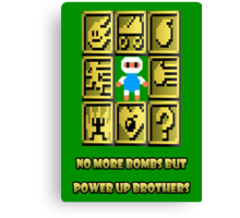 No more bombs but power up brothers Canvas Print
