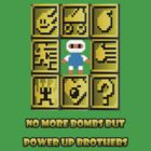 No more bombs but power up brothers by benyuenkk