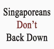 Singaporeans Don't Back Down by supernova23