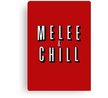 Melee & Chill Canvas Print