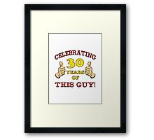 30th Birthday Gag Gift For Him  Framed Print